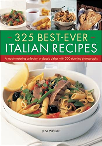 325 best ever italian recipes a mouthwatering collection of classic 325 best ever italian recipes a mouthwatering collection of classic dishes with 300 stunning photographs jeni wright 9781844767922 amazon books forumfinder Gallery