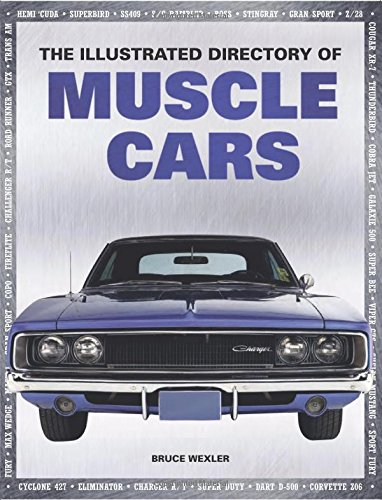 The Illustrated Directory of Muscle Cars Hardcover – 15 Sep 2013 Chartwell Books 0785830308 Transportation Automotive