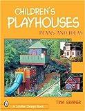 Children's Playhouses: Plans and Ideas (Schiffer Design Books)