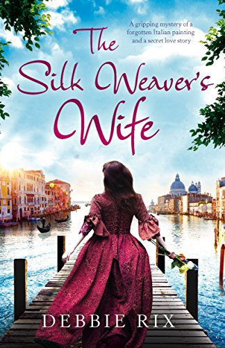 Set Venice - The Silk Weaver's Wife: A gripping mystery of a forgotten Italian painting and a secret love story