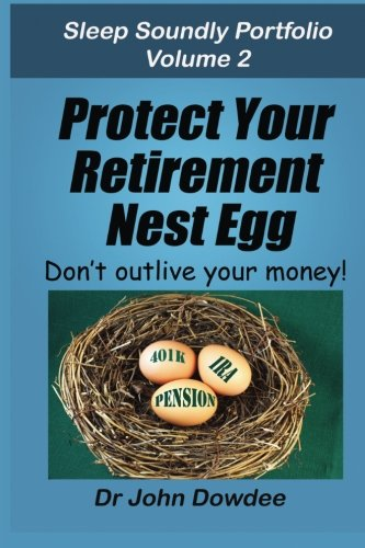 Price comparison product image Protect Your Retirement Nest Egg: Don't Outlive Your Money (Sleep Soundly Portfolio) (Volume 2)