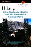 img - for Hiking Yoho, Kootenay, Glacier & Mt. Revelstoke National Parks (Regional Hiking Series) by Michelle Gurney (2001-09-01) book / textbook / text book