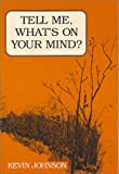 Tell Me, What's on Your Mind?, Kevin Johnson, 0533124867