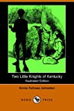 img - for Two Little Knights of Kentucky (Illustrated Edition) (Dodo Press) book / textbook / text book