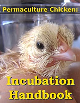 Permaculture Chicken: Incubation Handbook by [Hess, Anna]