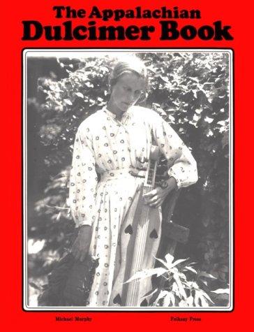 The Appalachian Dulcimer Book - Dulcimer Book