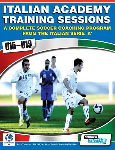 Italian Academy Training Sessions for u15-u19 - A Complete Soccer Coaching Program