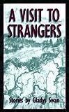 A Visit to Strangers, Gladys Swan, 0826210511