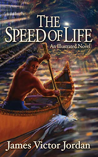 The Speed of Life: An Illustrated Novel by [Jordan, James Victor]