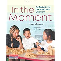 In the Moment: Conferring in the Elementary Math Classroom