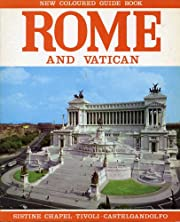 Rome and Vatican: New Coloured Guide Book…