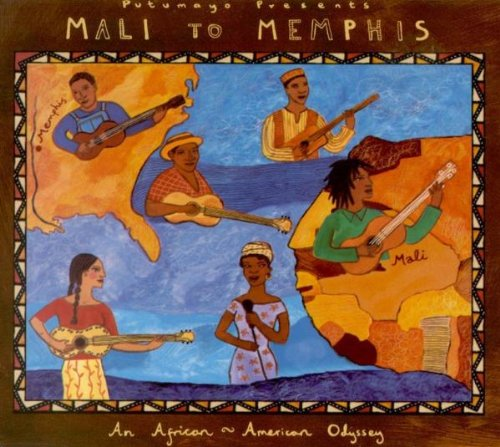 Mali to Memphis by Putumayo World Music