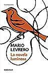 La novela luminosa par Levrero