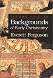 Backgrounds of Early Christianity, Everett Ferguson, 0802806694