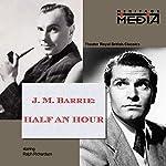Half an Hour | James Matthew Barrie