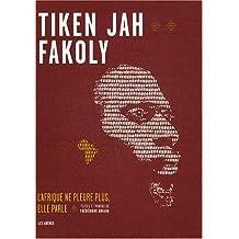 TIKEN JAH FAKOLY : L'AFRIQUE NE PLEURE PLUS, ELLE PARLE