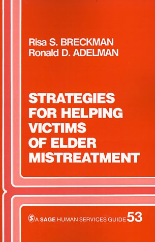 Strategies for Helping Victims of Elder Mistreatment (SAGE Human Services Guides)