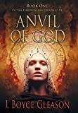 Anvil of God: Book One of the Carolingian Chronicles by J. Boyce Gleason (2013-07-26)