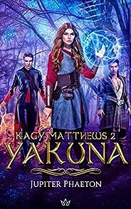 Yakuna (Kacy Matthews t. 2) (French Edition)