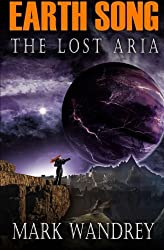 The Lost Aria (Earth Song) (Volume 3)