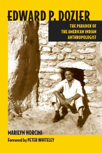 Edward P. Dozier: The Paradox of the American Indian Anthropologist