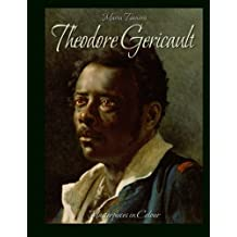 Theodore Gericault: Masterpieces in Colour