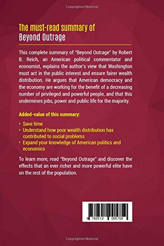 Summary: Beyond Outrage: Review and Analysis of Robert B. Reich's Book