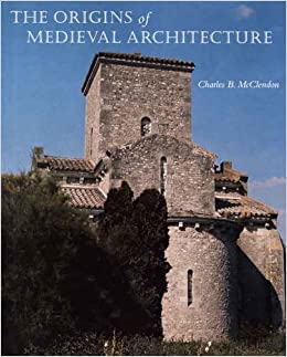 Book The Origins of Medieval Architecture: Building in Europe 600-900 A.D.