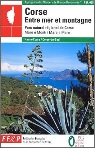 En ligne Corse entre mer et montagne : Parc Naturel Régional de Corse pdf
