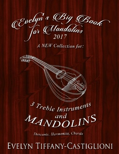 Evelyn's Big Book for Mandolins 2017: A Collection of Tunes for 3 Mandolins (Evelyn's Mandolin Collection) (Volume 2)