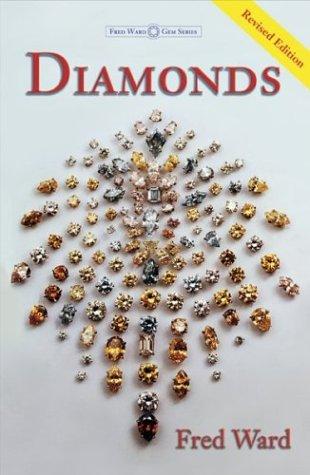 Diamonds, Third Edition (Ward, Fred, Gem Book Series.)