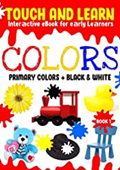 COLORS - Touch and Learn Interactive Book for Kids: Teach your kids colors in an interactive fun touching way
