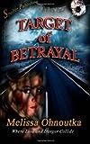 Target of Betrayal, Melissa Ohnoutka, 1466499982