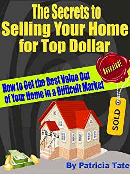 The secrets to selling your home for top dollar how to for How to sell your house for top dollar