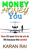 img - for MONEY HONEY & YOU: Now it's your time to win in life because this works! book / textbook / text book