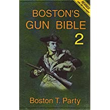Boston's Gun Bible (Series 2: chapters 16-30 of 46)