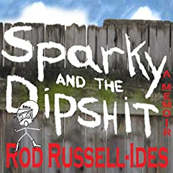 Sparky and the Dipshit