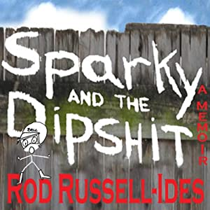 Sparky and the Dipshit Audiobook