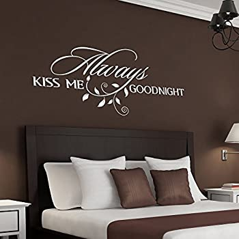 Always Kiss Me Goodnight Wall Quote Decal Romantic Bedroom Decal Part 63