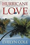 Hurricane Love, Evelyn Cole, 1468553933