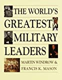 World's Greatest Military Leader, Random House Value Publishing Staff and Martin Windrow, 0517161613