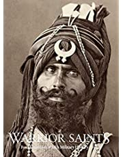Warrior Saints: Four Centuries of Sikh Military History (Volume 1)