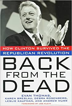 image for Back from the Dead: How Clinton Survived the Republican Revolution (Newsweek Book)
