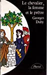Le chevalier, la femme et le prêtre par Duby