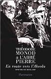 Théodore Monod et l'abbé Pierre. En route vers l'absolu