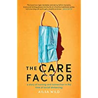 The Care Factor: A story of nursing and connection in the time of social distancing