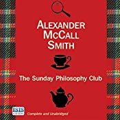 The Sunday Philosophy Club: An Isabel Dalhousie Story, Book 1 | Alexander McCall Smith