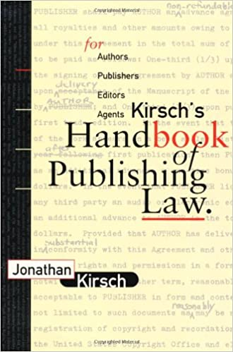 Kirsch's Handbook of Publishing Law: For Authors, Publishers