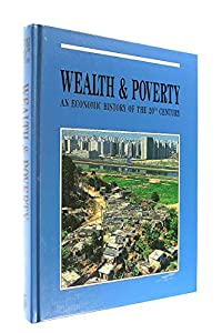 Hardcover Wealth and Poverty: an Economic History of the 20th Century (Harrap's Illustrated History of the 20th Century) Book