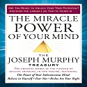 The Miracle Power of Your Mind: The Joseph Murphy Treasury Audiobook by Joseph Murphy Narrated by Sean Pratt